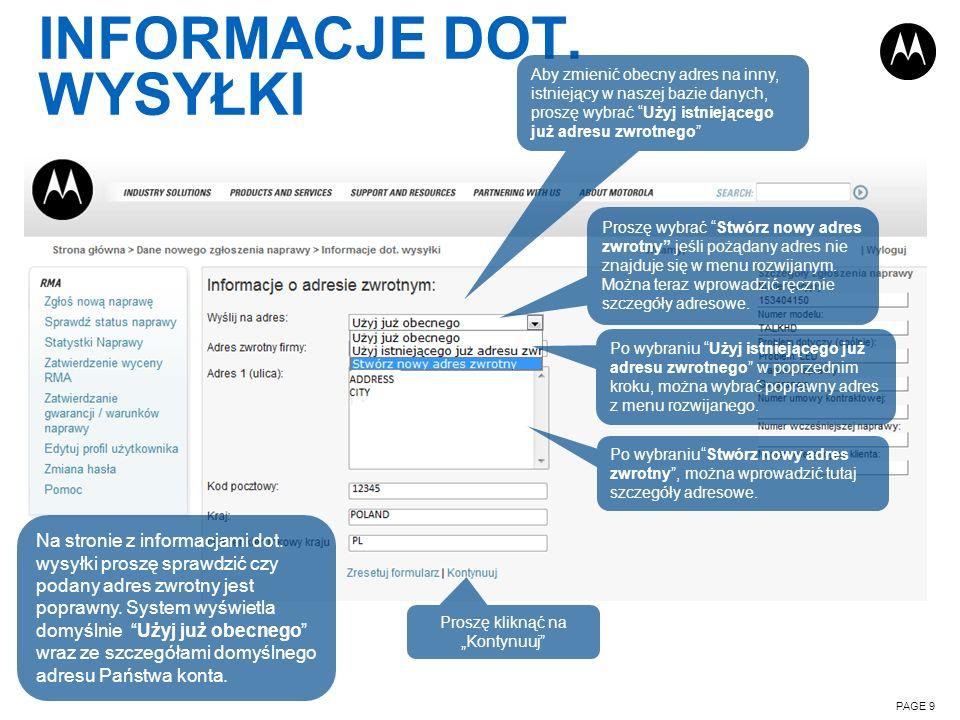 INFORMACJE DOT. WYSYŁKI PAGE 9 Na stronie z informacjami dot. wysyłki proszę sprawdzić czy podany adres zwrotny jest poprawny. System wyświetla domyśl