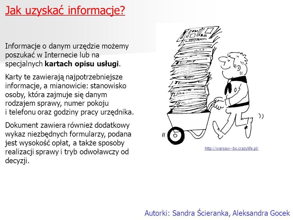 Jak uzyskać informacje? Informacje o danym urzędzie możemy poszukać w Internecie lub na specjalnych kartach opisu usługi. Karty te zawierają najpotrze