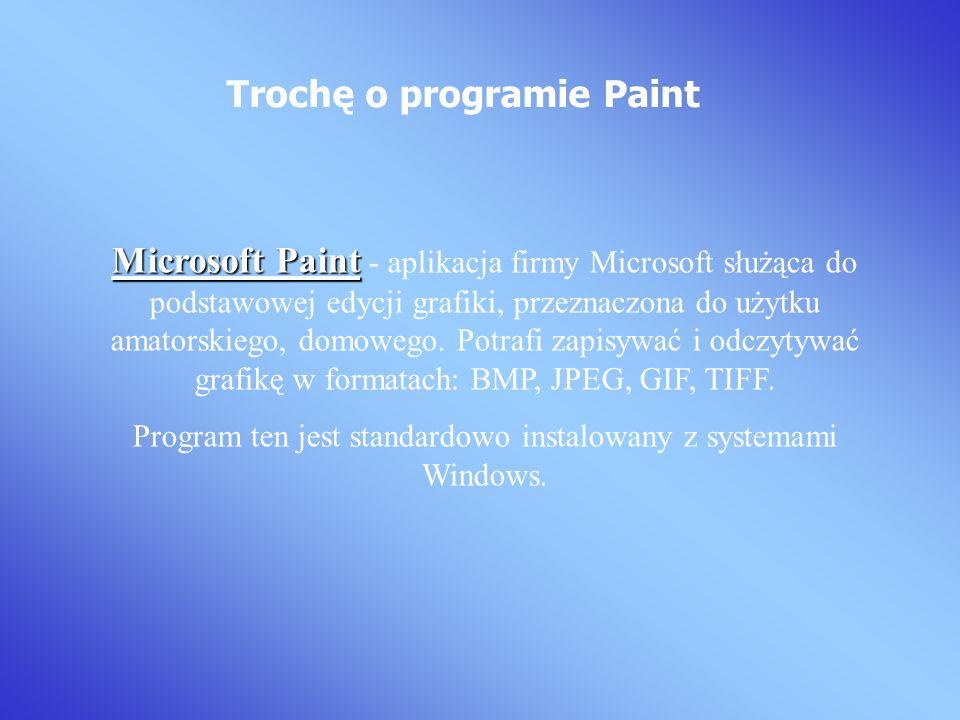 Microsoft Paint Microsoft Paint - aplikacja firmy Microsoft służąca do podstawowej edycji grafiki, przeznaczona do użytku amatorskiego, domowego.