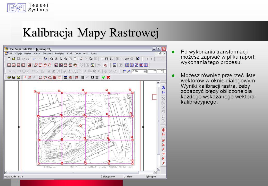 Kalibracja Mapy Rastrowej Po wykonaniu transformacji możesz zapisać w pliku raport wykonania tego procesu. Możesz również przejrzeć listę wektorów w o