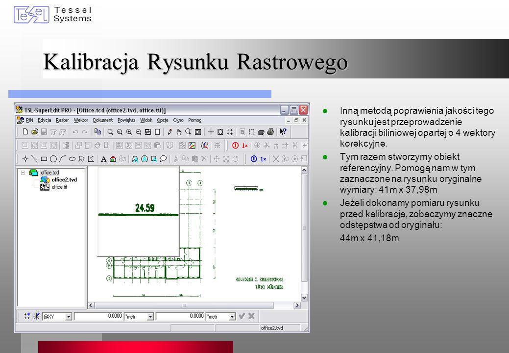 Kalibracja Rysunku Rastrowego Inną metodą poprawienia jakości tego rysunku jest przeprowadzenie kalibracji biliniowej opartej o 4 wektory korekcyjne.