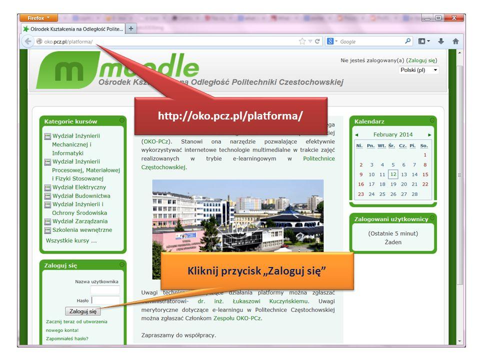 http://oko.pcz.pl/platforma/ Kliknij przycisk Zaloguj się