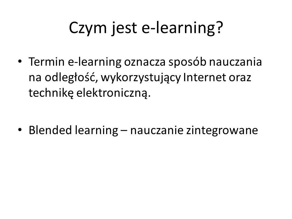 Czym jest e-learning? Termin e-learning oznacza sposób nauczania na odległość, wykorzystujący Internet oraz technikę elektroniczną. Blended learning –
