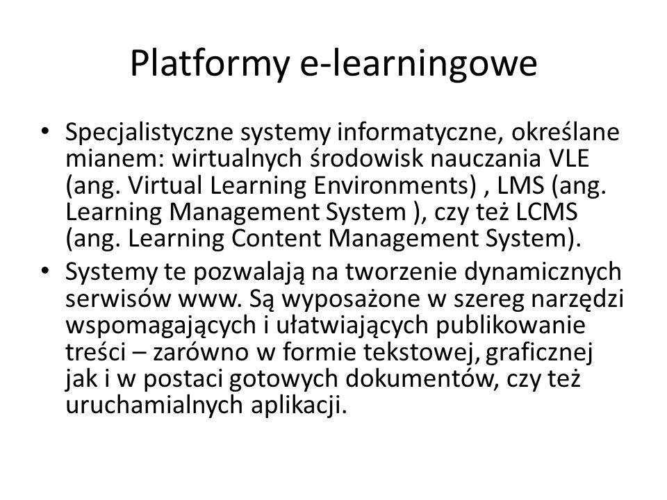 Platformy e-learningowe Specjalistyczne systemy informatyczne, określane mianem: wirtualnych środowisk nauczania VLE (ang. Virtual Learning Environmen