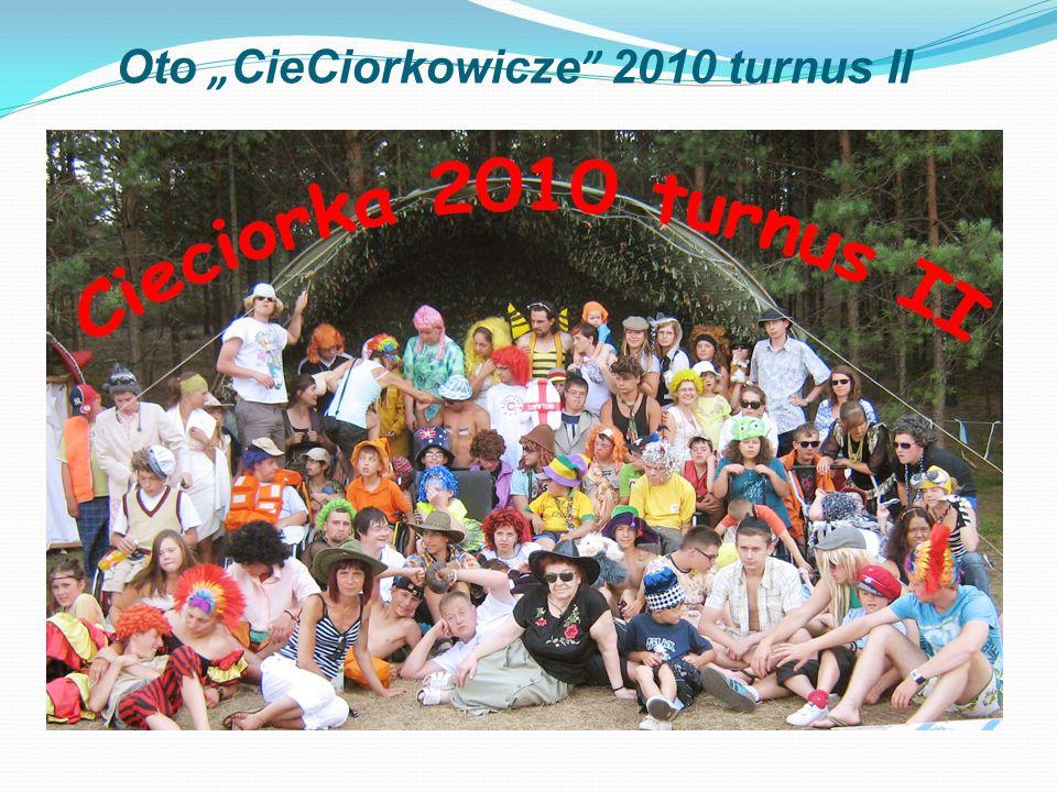 Oto CieCiorkowicze 2010 turnus II