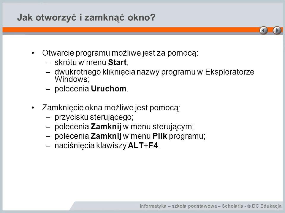 Informatyka – szkoła podstawowa – Scholaris - © DC Edukacja Jak otworzyć i zamknąć okno.