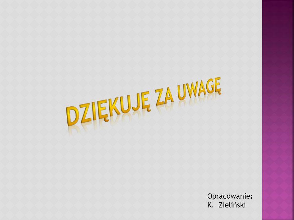 Opracowanie: K. Zieliński