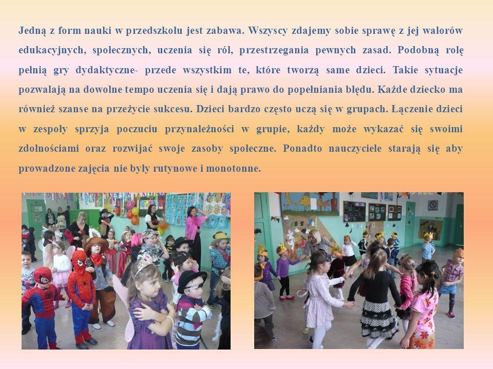 Jedną z form nauki w przedszkolu jest zabawa. Wszyscy zdajemy sobie sprawę z jej walorów edukacyjnych, społecznych, uczenia się ról, przestrzegania pe