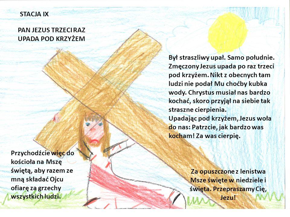 STACJA VIII PAN JEZUS SPOTYKA PŁACZĄCE KOBIETY W czasie drogi krzyżowej Jezus spotkał płaczące kobiety. Nie rozumieją one, dlaczego prowadzą Go na ukr