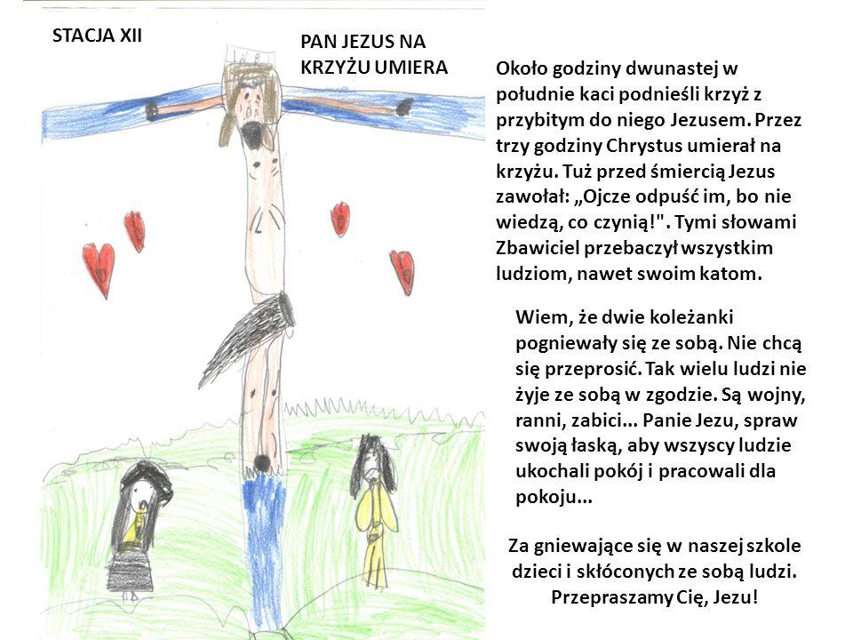 STACJA XI PAN JEZUS DO KRZYŻA PRZYBITY Zbawicielu, patrząc na obraz, widzę jak kat wyciąga Twoje ręce, przyciska je do krzyża i wbija wielkie gwoździe