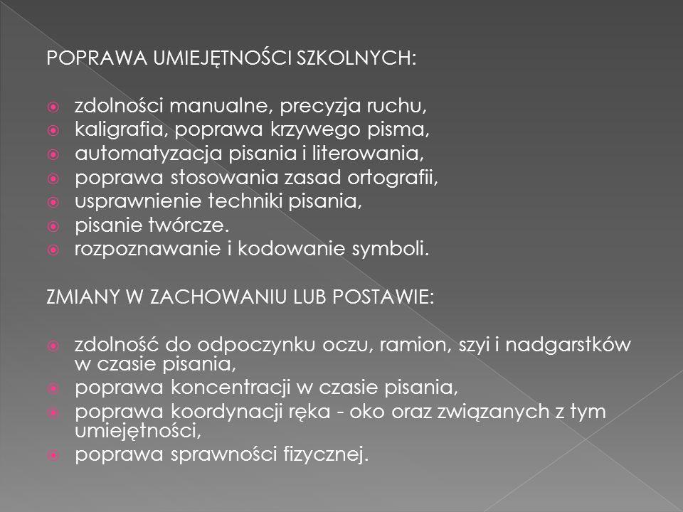 POPRAWA UMIEJĘTNOŚCI SZKOLNYCH: zdolności manualne, precyzja ruchu, kaligrafia, poprawa krzywego pisma, automatyzacja pisania i literowania, poprawa s