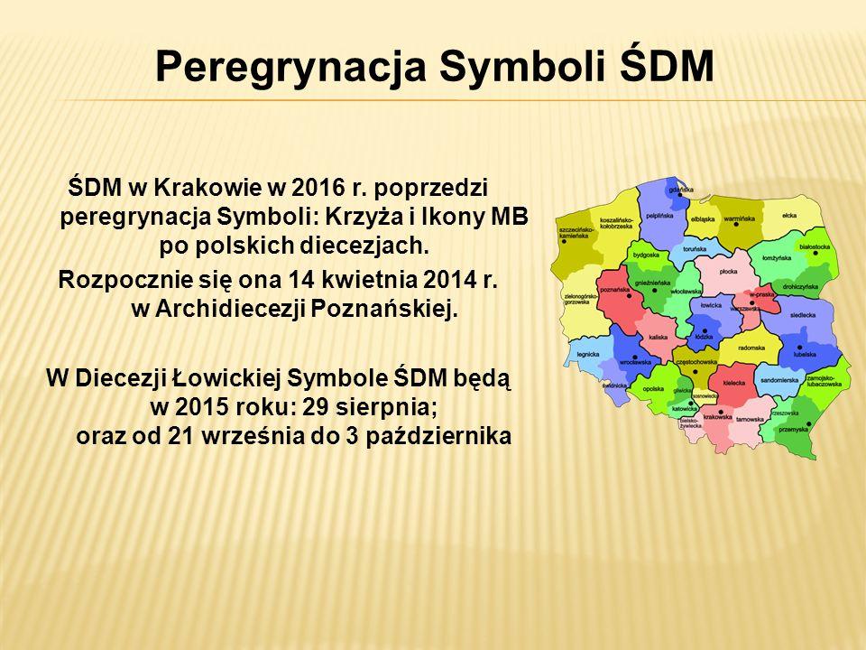Peregrynacja Symboli ŚDM ŚDM w Krakowie w 2016 r. poprzedzi peregrynacja Symboli: Krzyża i Ikony MB po polskich diecezjach. Rozpocznie się ona 14 kwie