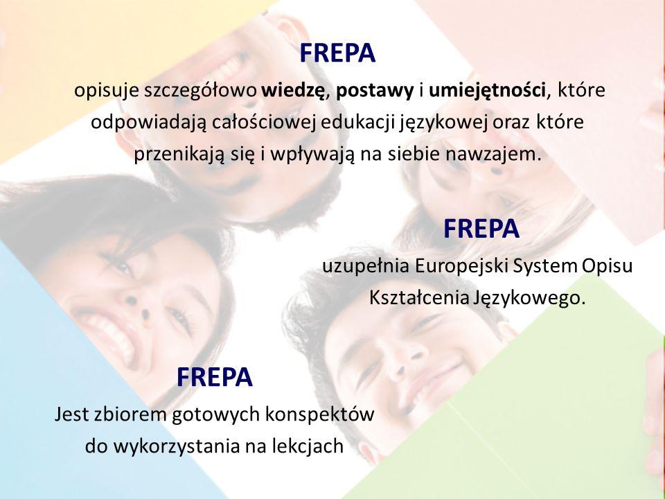 FREPA opisuje szczegółowo wiedzę, postawy i umiejętności, które odpowiadają całościowej edukacji językowej oraz które przenikają się i wpływają na sie
