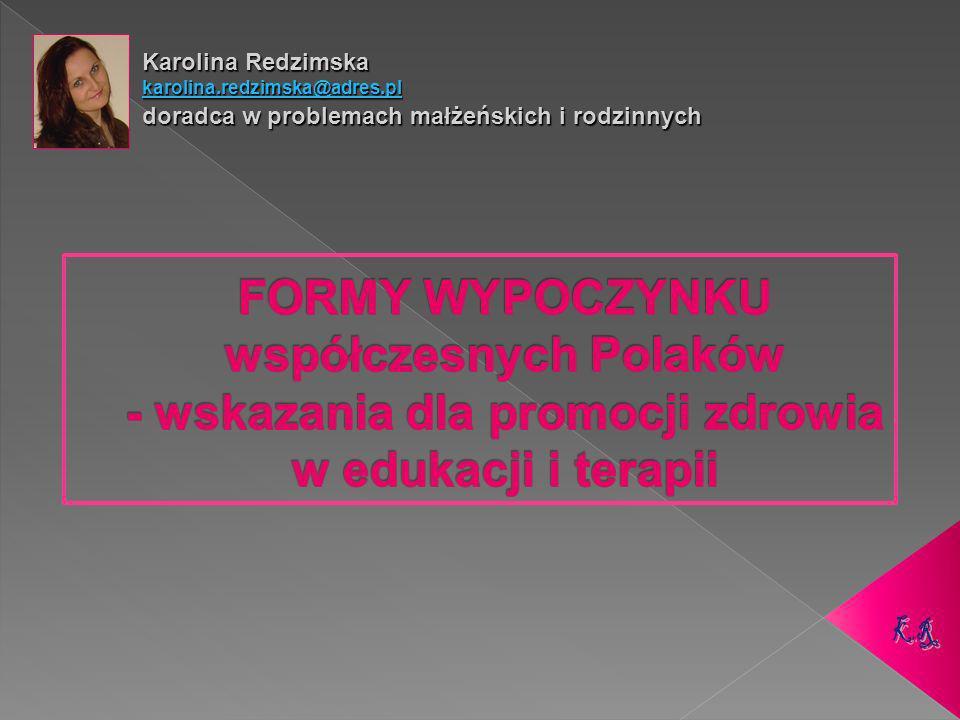 Karolina Redzimska karolina.redzimska@adres.pl doradca w problemach małżeńskich i rodzinnych