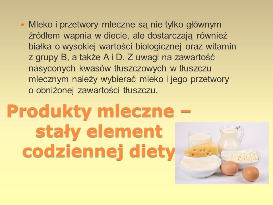 Produkty mleczne – stały element codziennej diety Mleko i przetwory mleczne są nie tylko głównym źródłem wapnia w diecie, ale dostarczają również biał