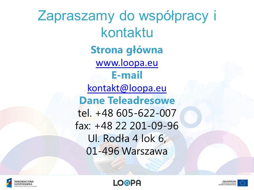 Zapraszamy do współpracy i kontaktu Strona główna www.loopa.eu E-mail kontakt@loopa.eu Dane Teleadresowe tel. +48 605-622-007 fax: +48 22 201-09-96 Ul