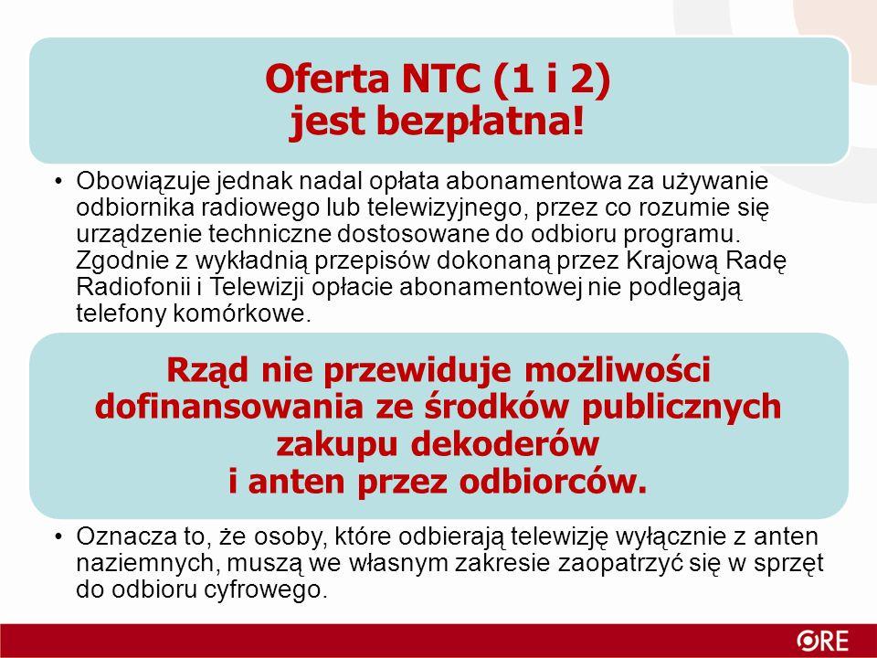Oferta NTC (1 i 2) jest bezpłatna! Obowiązuje jednak nadal opłata abonamentowa za używanie odbiornika radiowego lub telewizyjnego, przez co rozumie si