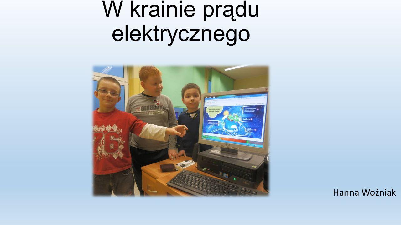 W krainie prądu elektrycznego Hanna Woźniak