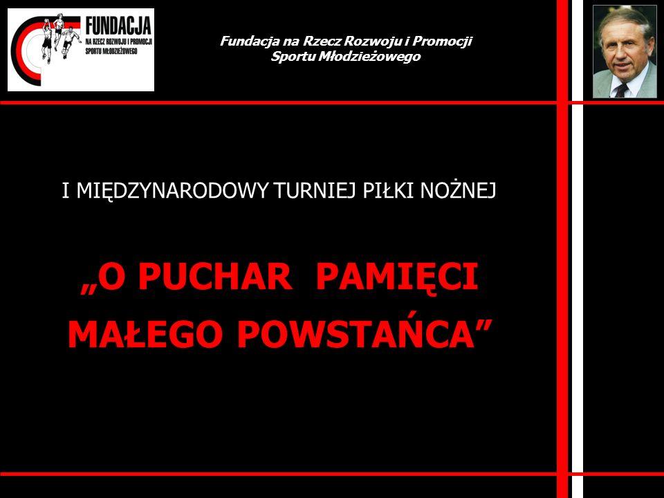 FUNDACJA organizator imprezy Fundacja pod nazwą Fundacja na rzecz rozwoju i promocji sportu młodzieżowego, ustanowiona przez Jerzego Piekarzewskiego, została zarejestrowana w Krajowym Rejestrze Sądowym (Sąd Rejonowy dla m.