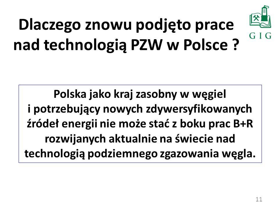 11 Polska jako kraj zasobny w węgiel i potrzebujący nowych zdywersyfikowanych źródeł energii nie może stać z boku prac B+R rozwijanych aktualnie na św