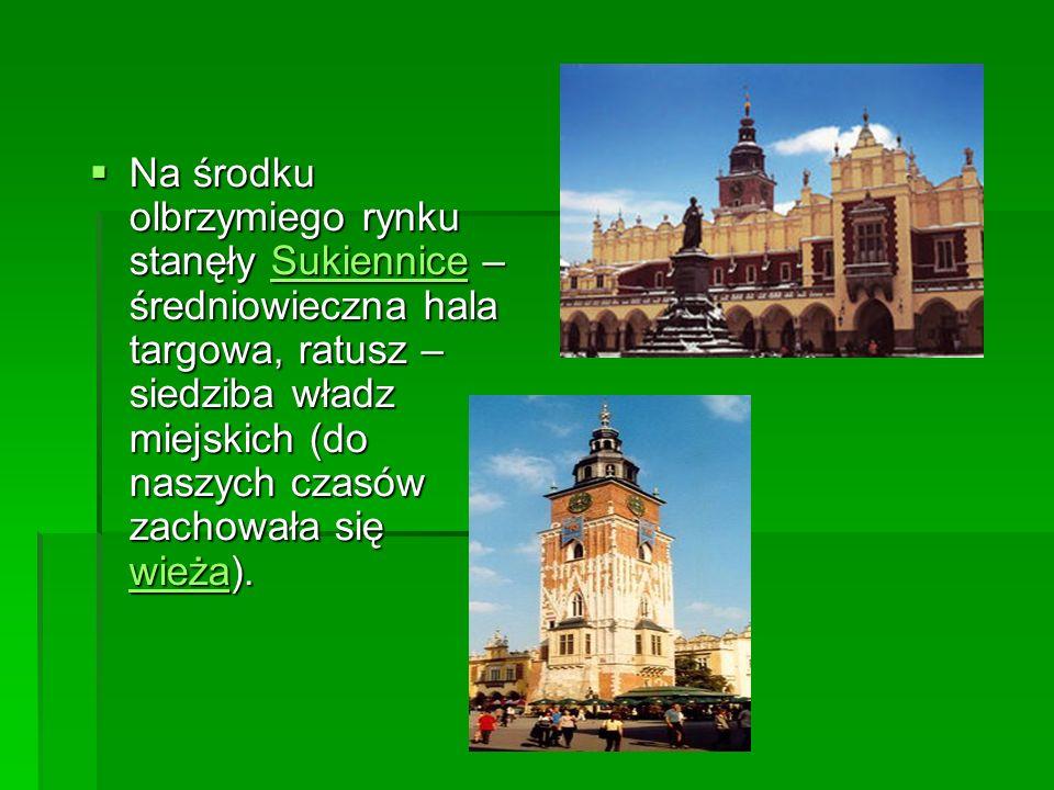 Na środku olbrzymiego rynku stanęły Sukiennice – średniowieczna hala targowa, ratusz – siedziba władz miejskich (do naszych czasów zachowała się wieża