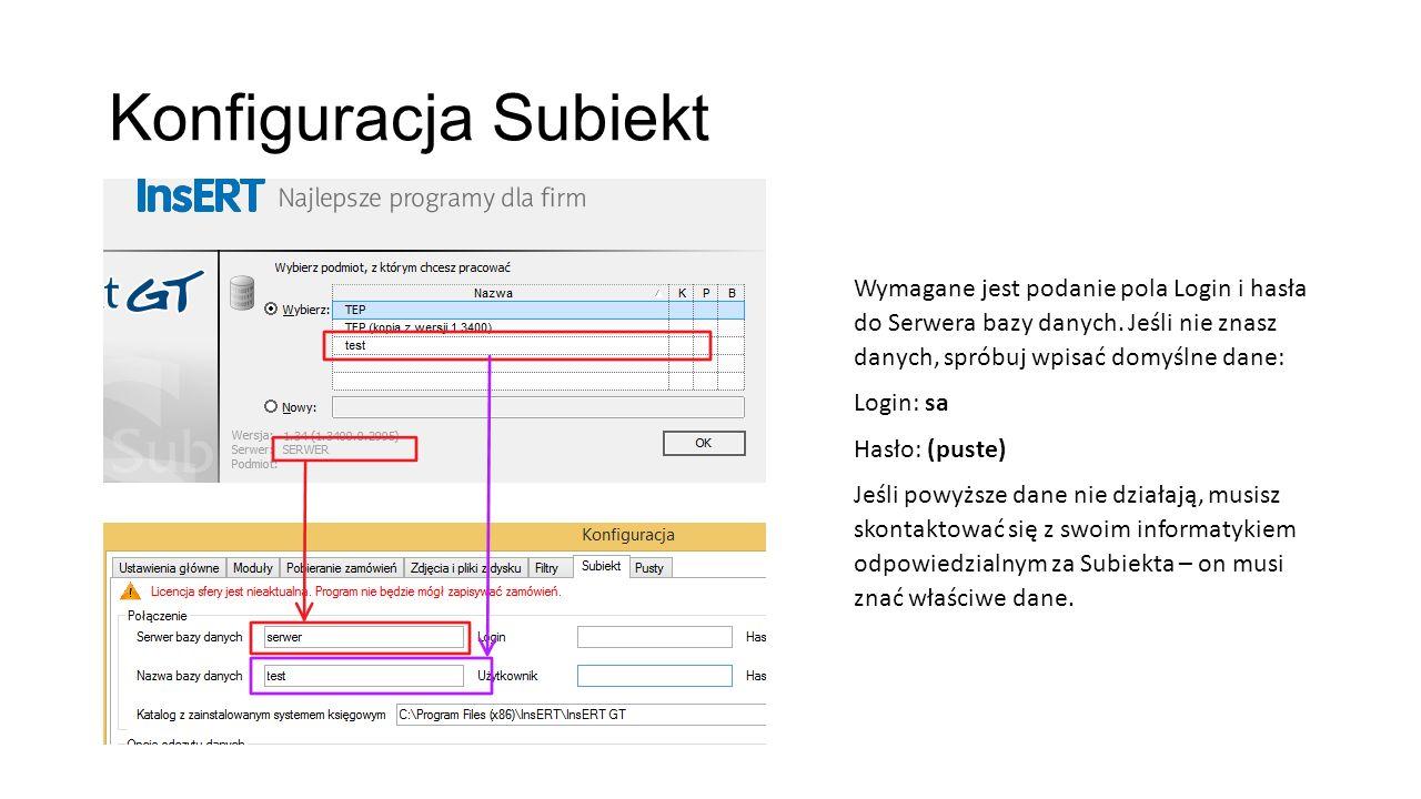 Konfiguracja Subiekt Wymagane jest podanie pola Login i hasła do Serwera bazy danych.