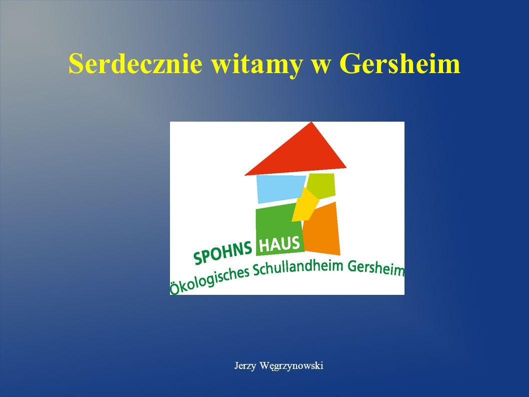 Serdecznie witamy w Gersheim Jerzy Węgrzynowski
