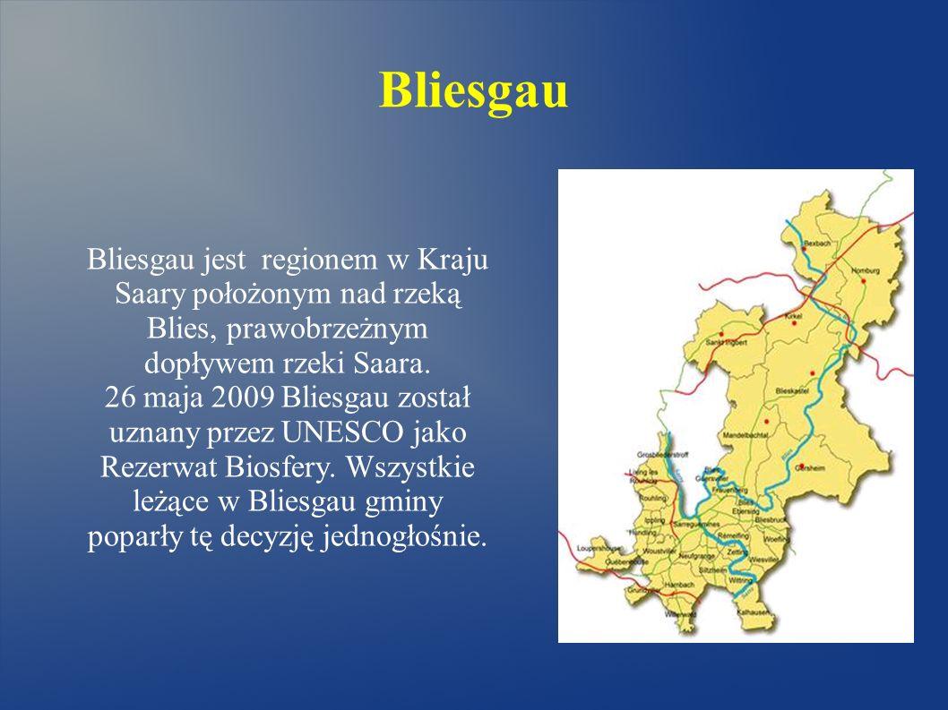 Bliesgau Bliesgau jest regionem w Kraju Saary położonym nad rzeką Blies, prawobrzeżnym dopływem rzeki Saara. 26 maja 2009 Bliesgau został uznany przez
