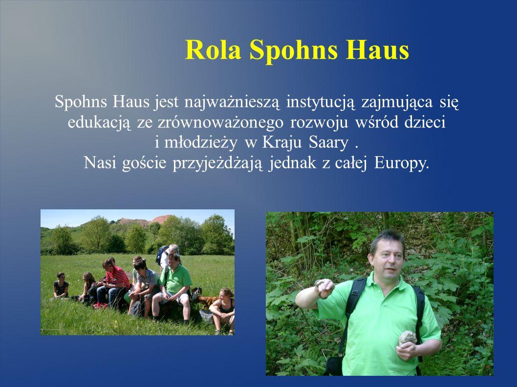 Rola Spohns Haus Spohns Haus jest najważnieszą instytucją zajmująca się edukacją ze zrównoważonego rozwoju wśród dzieci i młodzieży w Kraju Saary. Nas