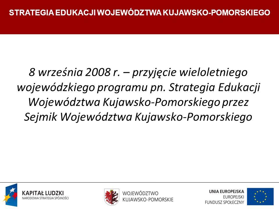 Strategia Edukacji Województwa Kujawsko- Pomorskiego 8 września 2008 r.