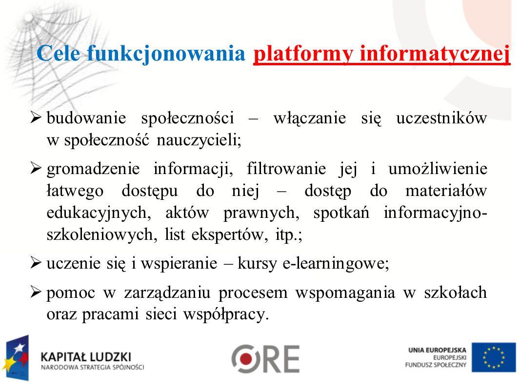 Cele funkcjonowania platformy informatycznej budowanie społeczności – włączanie się uczestników w społeczność nauczycieli; gromadzenie informacji, fil