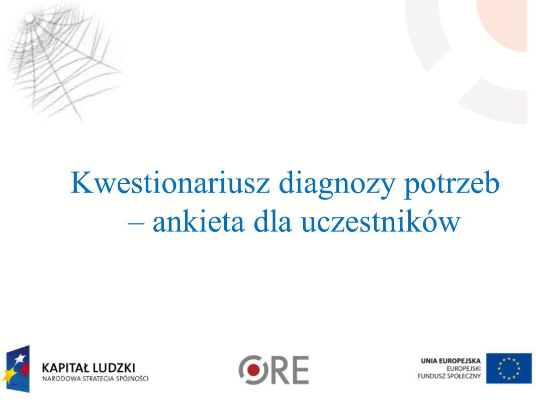 Kwestionariusz diagnozy potrzeb – ankieta dla uczestników