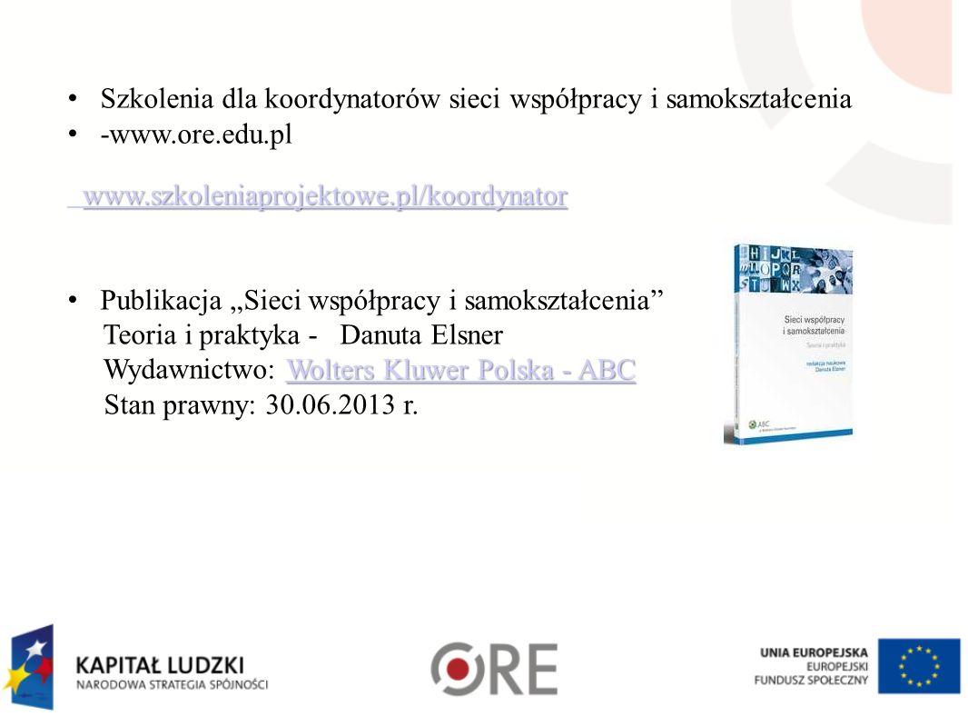 Szkolenia dla koordynatorów sieci współpracy i samokształcenia -www.ore.edu.pl www.szkoleniaprojektowe.pl/koordynator www.szkoleniaprojektowe.pl/koord