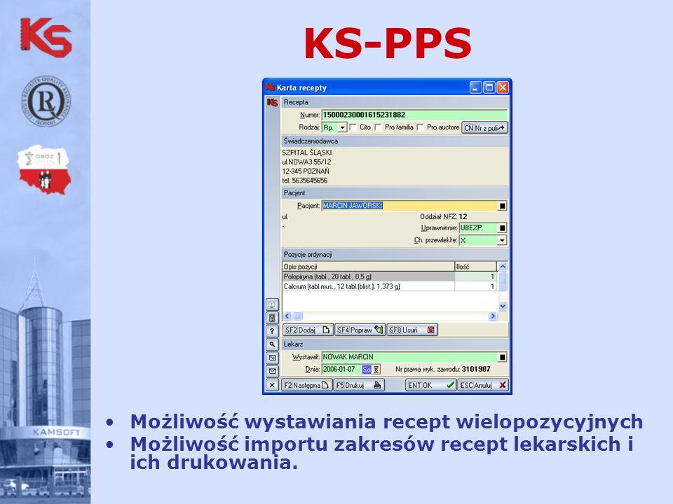 KS-PPS Możliwość wystawiania recept wielopozycyjnych Możliwość importu zakresów recept lekarskich i ich drukowania.