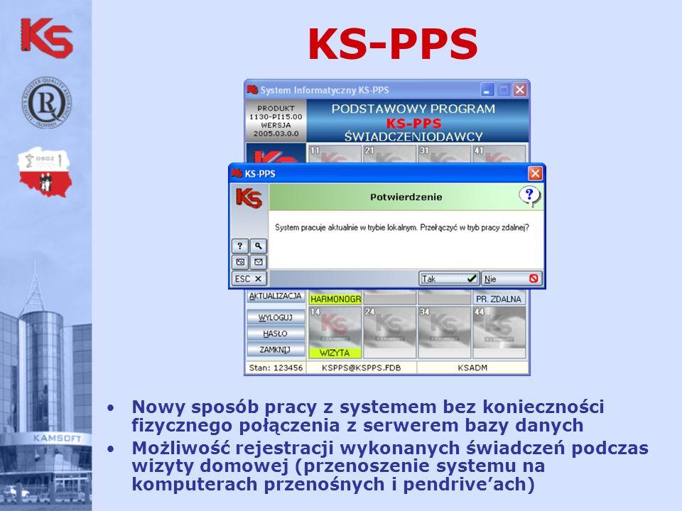 KS-PPS Nowy sposób pracy z systemem bez konieczności fizycznego połączenia z serwerem bazy danych Możliwość rejestracji wykonanych świadczeń podczas wizyty domowej (przenoszenie systemu na komputerach przenośnych i pendriveach)