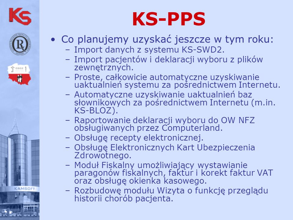 Co planujemy uzyskać jeszcze w tym roku: –Import danych z systemu KS-SWD2.