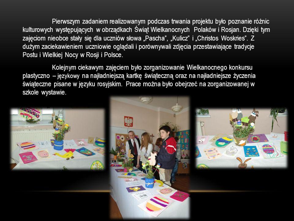 Pierwszym zadaniem realizowanym podczas trwania projektu było poznanie różnic kulturowych występujących w obrządkach Świąt Wielkanocnych Polaków i Rosjan.