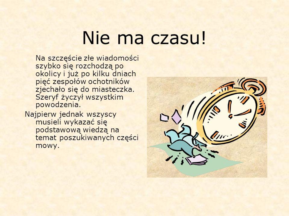 Nie ma czasu.
