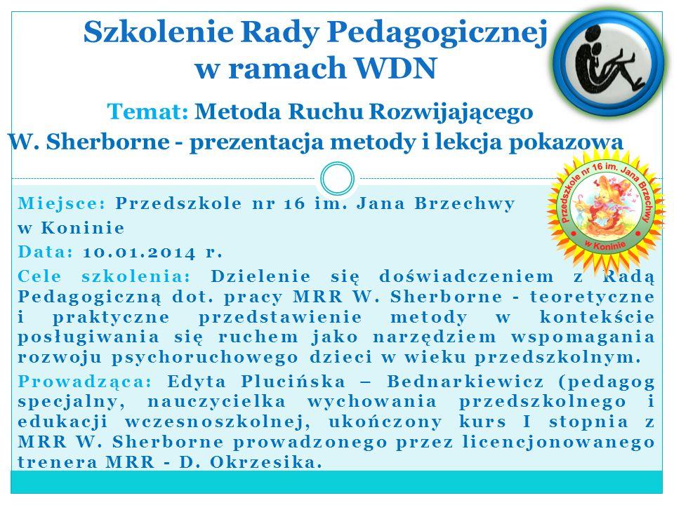 Miejsce: Przedszkole nr 16 im.Jana Brzechwy w Koninie Data: 10.01.2014 r.