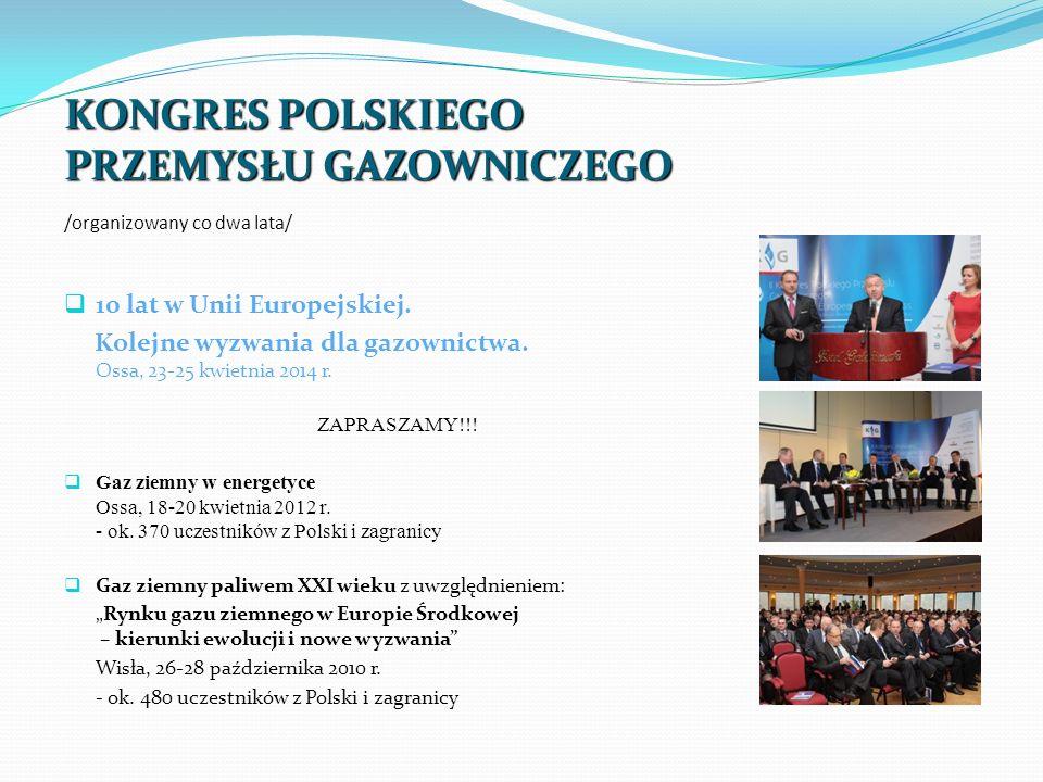 KONGRES POLSKIEGO PRZEMYSŁU GAZOWNICZEGO KONGRES POLSKIEGO PRZEMYSŁU GAZOWNICZEGO /organizowany co dwa lata/ 10 lat w Unii Europejskiej. Kolejne wyzwa