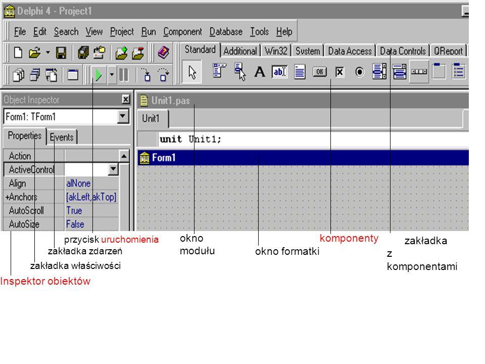 Inspektor obiektów zakładka właściwości zakładka zdarzeń przycisk uruchomienia zakładka z komponentami komponenty okno formatki okno modułu