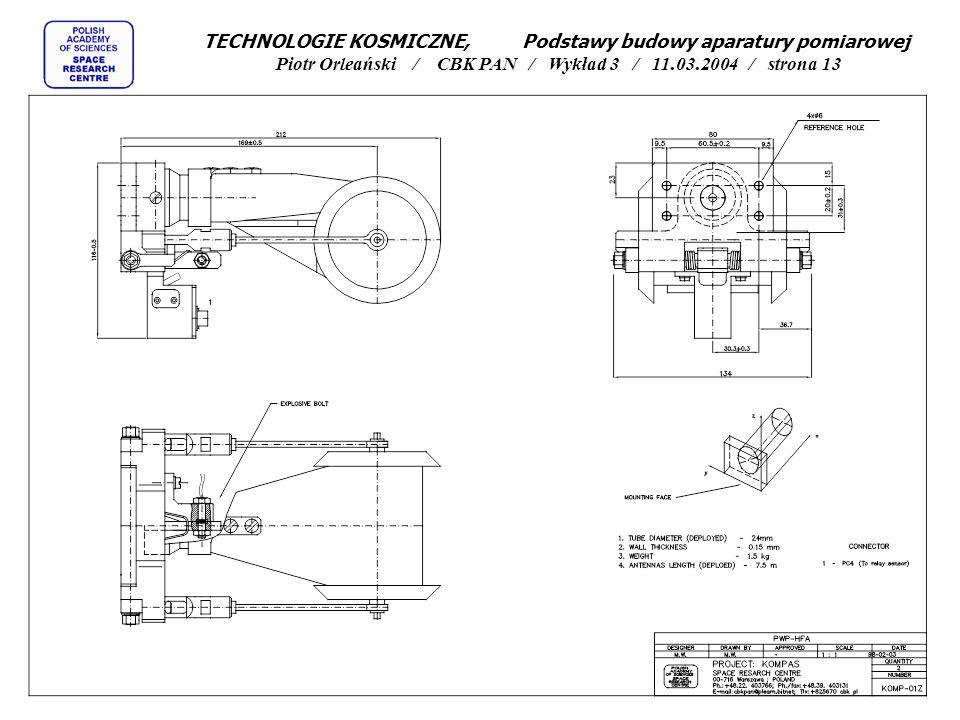 TECHNOLOGIE KOSMICZNE, Podstawy budowy aparatury pomiarowej Piotr Orleański / CBK PAN / Wykład 3 / 11.03.2004 / strona 13
