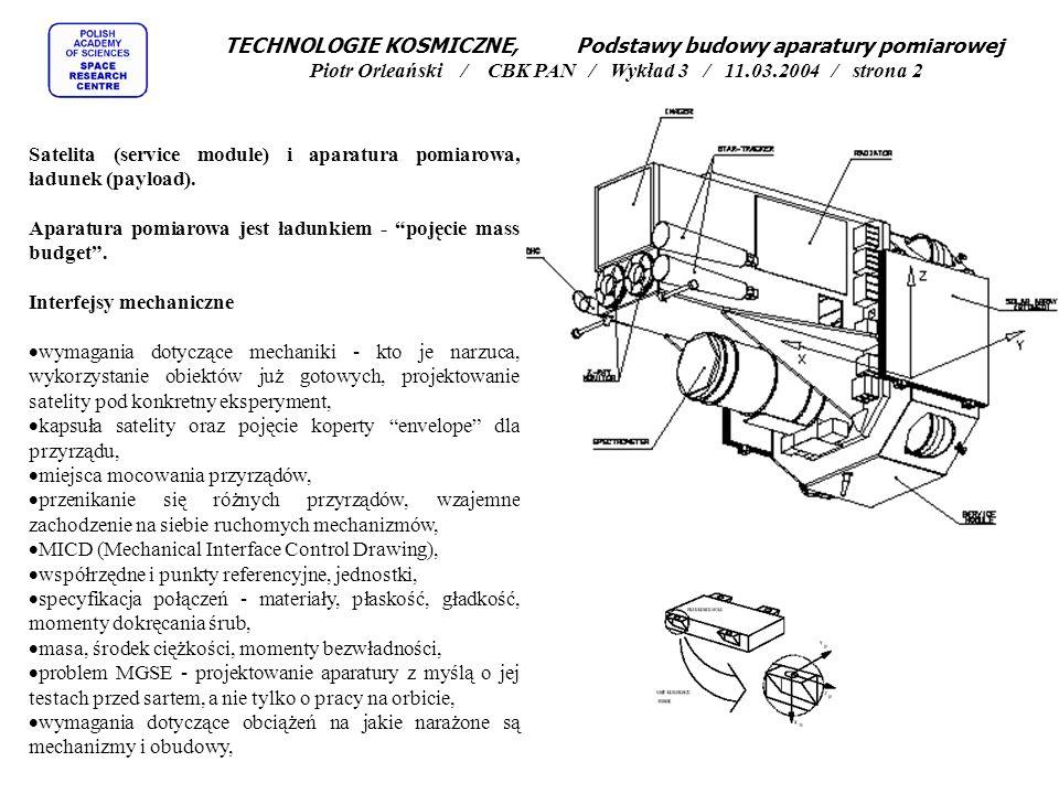 Satelita (service module) i aparatura pomiarowa, ładunek (payload). Aparatura pomiarowa jest ładunkiem - pojęcie mass budget. Interfejsy mechaniczne w