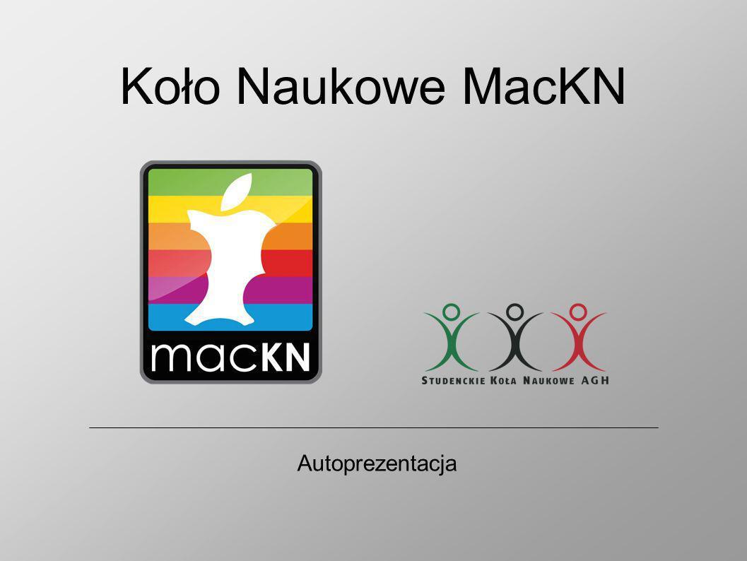 Koło Naukowe MacKN Autoprezentacja