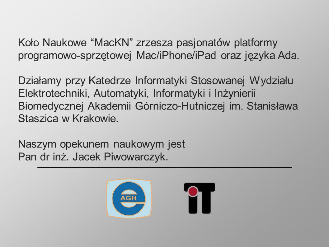 Koło Naukowe MacKN zrzesza pasjonatów platformy programowo-sprzętowej Mac/iPhone/iPad oraz języka Ada.