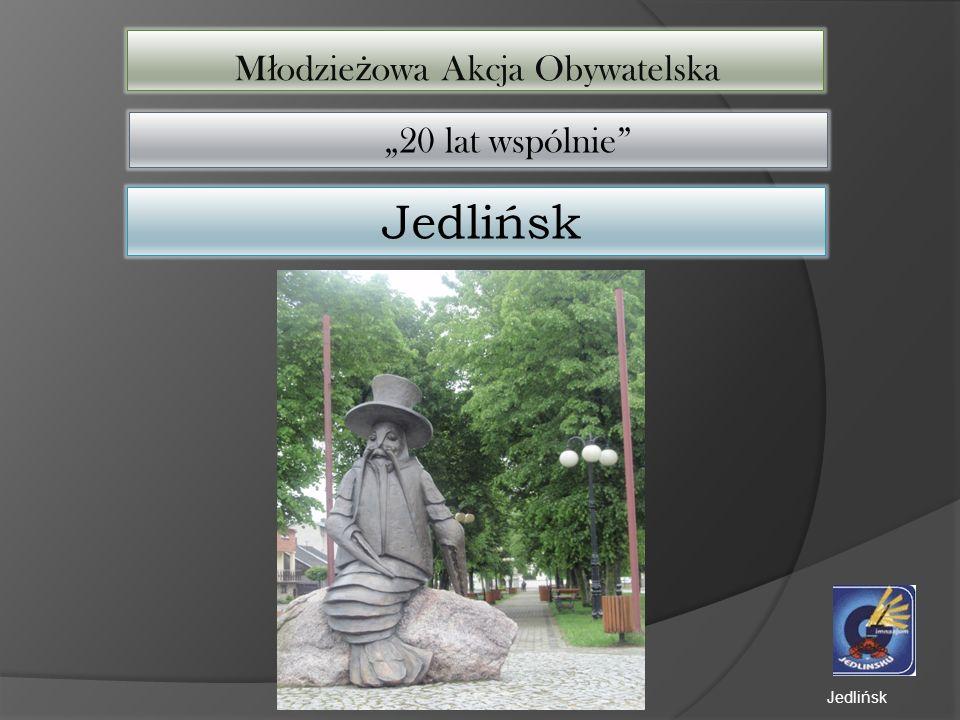 M ł odzie ż owa Akcja Obywatelska 20 lat wspólnie Jedlińsk Jedlińsk
