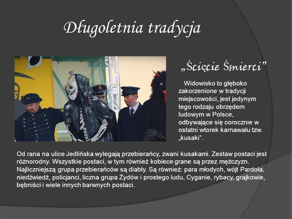 Długoletnia tradycja Ś ci ę cie Ś mierci Widowisko to głęboko zakorzenione w tradycji miejscowości, jest jedynym tego rodzaju obrzędem ludowym w Polsc