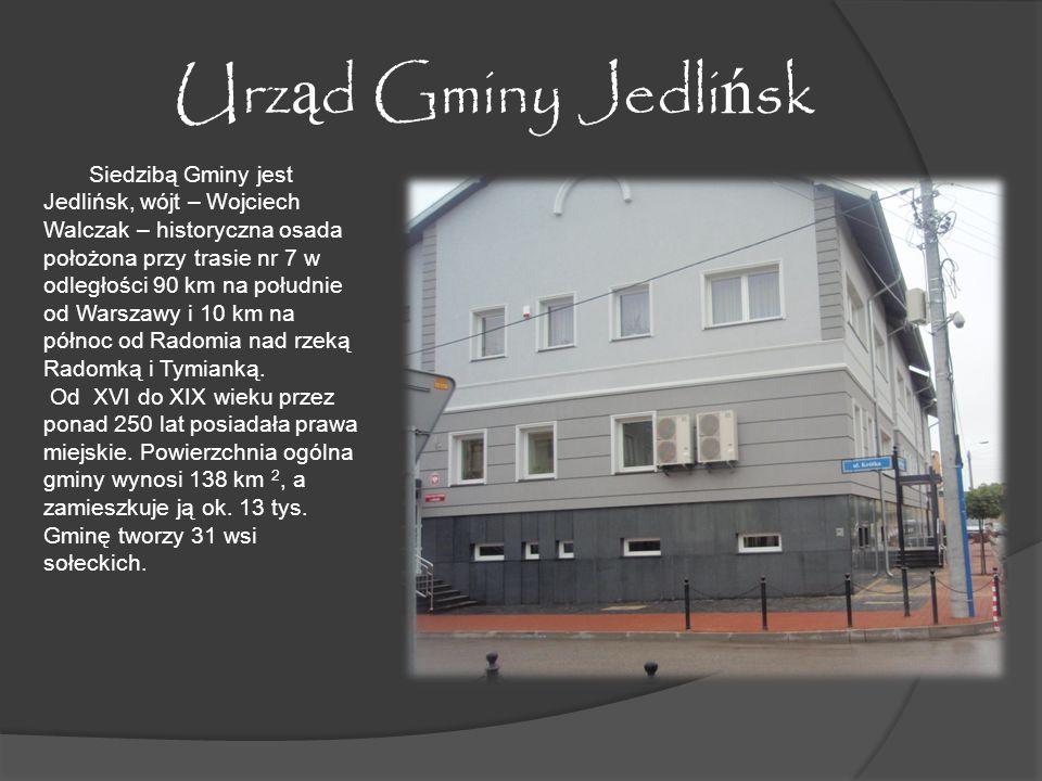 Urz ą d Gminy Jedli ń sk Siedzibą Gminy jest Jedlińsk, wójt – Wojciech Walczak – historyczna osada położona przy trasie nr 7 w odległości 90 km na południe od Warszawy i 10 km na północ od Radomia nad rzeką Radomką i Tymianką.