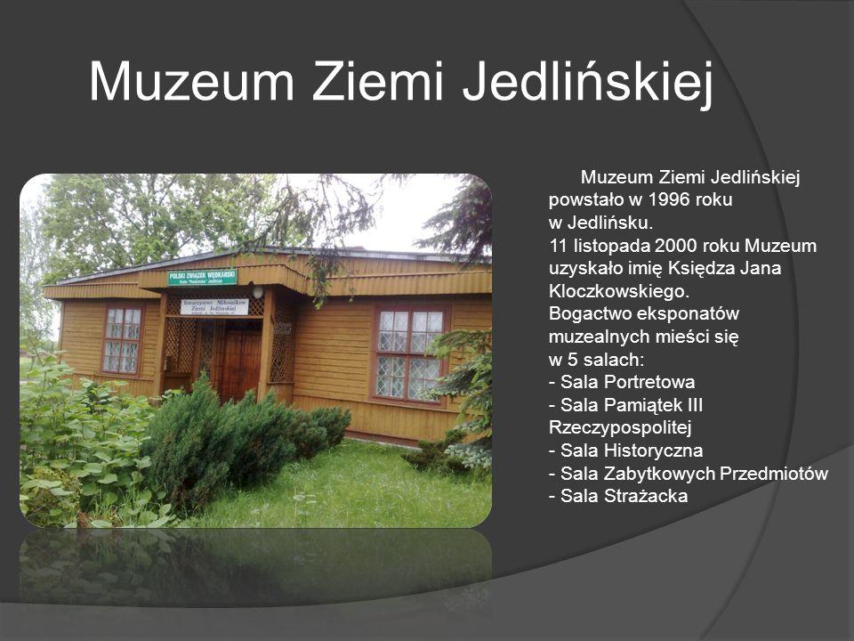 Muzeum Ziemi Jedlińskiej Muzeum Ziemi Jedlińskiej powstało w 1996 roku w Jedlińsku. 11 listopada 2000 roku Muzeum uzyskało imię Księdza Jana Kloczkows