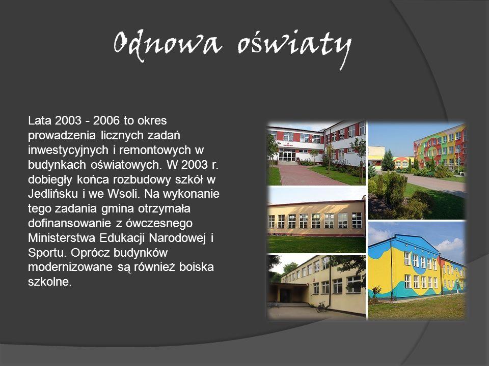 Odnowa o ś wiaty Lata 2003 - 2006 to okres prowadzenia licznych zadań inwestycyjnych i remontowych w budynkach oświatowych. W 2003 r. dobiegły końca r